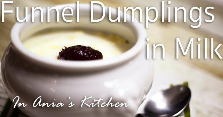 Funnel Dumplings in Milk – Lane Kluski na  Mleku – Recipe #219