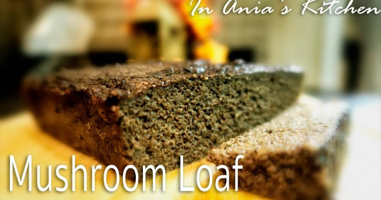 Mushroom Loaf – Pasztet Grzybowy – Recipe #258