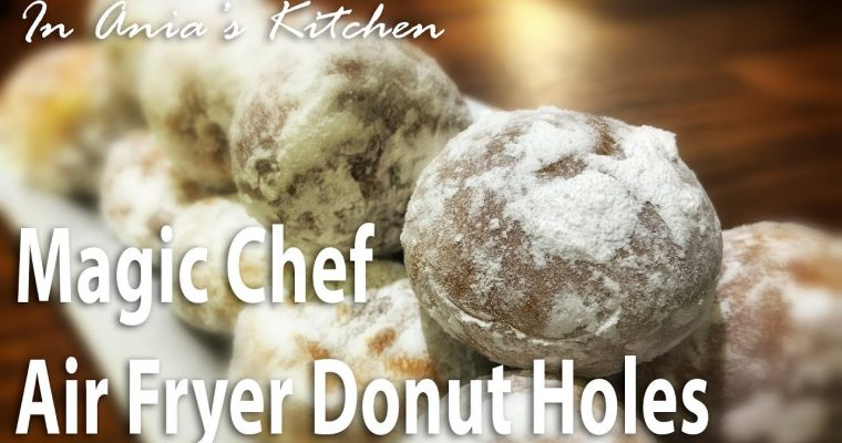AirFryer Donut Holes made in Magic Chef AirFryer – Recipe #298