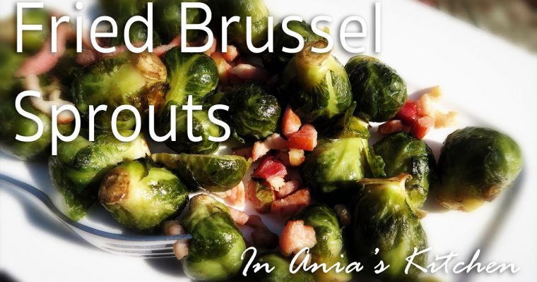 Fried Brussel Sprouts – Brukselka Smazona – Recipe #253