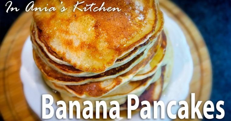 Banana Pancakes – Racuchy Bananowe – Recipe#269