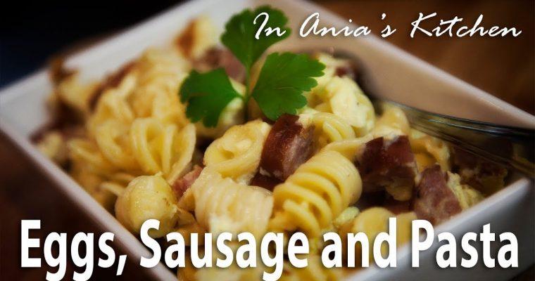 Pasta with Eggs and Sausage – Makaron z Jajkami i Kiełbasą – Recipe #279
