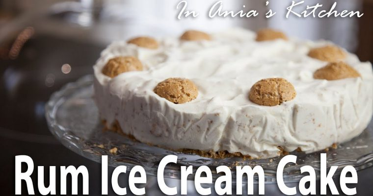 Rum Ice Cream Cake – Rumowy Tort Lodowy – Recipe #288