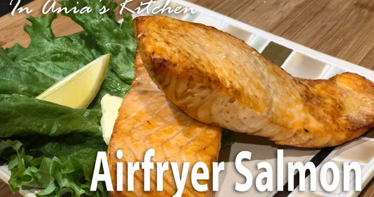 Air Fryer Salmon – Łosoś z Air Fryer – Recipe #296